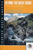img - for Beyond the Great Divide: Denver to the Grand Canyon (Touring North America) book / textbook / text book
