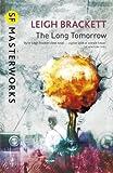 The Long Tomorrow (S.F. MASTERWORKS)