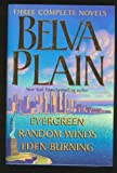 Belva Plain Belva Plain: Three Complete Novels : Evergreen/Random Winds/Eden Burning