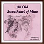 An Old Sweetheart of Mine | James Whitcomb Riley