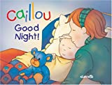 Caillou: Good Night (Hand-in-Hand series)