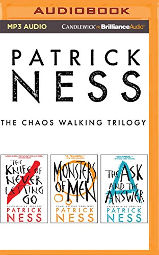 Patrick Ness - The Chaos Walking Trilogy: The Knife of Never Letting Go, The Ask & The Answer, Monsters of