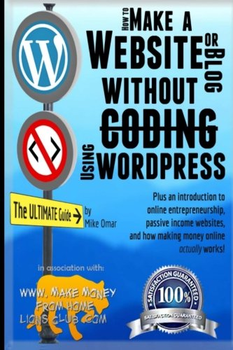 How to Make a Website or Blog:  WordPress, WITHOUT