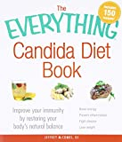 The Everything Candida Diet Book: Improve Your Immunity by Restoring Your Bodys Natural Balance