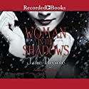 Woman in the Shadows Audiobook by Jane Thynne Narrated by Julie Teal