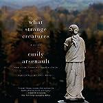 What Strange Creatures | Emily Arsenault