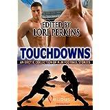 Touchdowns: M/M Football Stories ~ Lori Perkins