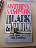 Black & Gold: Tycoons, Revolutionaries and Apartheid (0340395249) by Sampson, Anthony