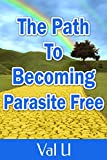 img - for The Path To Becoming Parasite Free book / textbook / text book