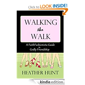 Walking the Walk: A Faith Fashionista Guide to Godly Friendship