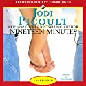 Nineteen Minutes (       UNABRIDGED) by Jodi Picoult Narrated by Carol Monda