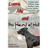 Lonnie, Me and the Hound of Hell ~ Marian Allen