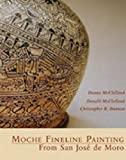 img - for Moche Fineline Painting from San Jos  de Moro (Cotsen Monograph) book / textbook / text book