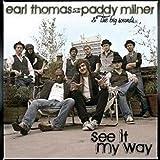 echange, troc Earl Thomas & Paddy Milner and Paddy Milner - See It My Way