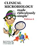 Clinical Microbiology Made Ridiculously Simple (Ed. 6)