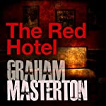 The Red Hotel: Sissy Sawyer Series, Book 3 (       UNABRIDGED) by Graham Masterton Narrated by Liza Ross
