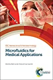 Microfluidics for Medical Applications (RSC Nanoscience & Nanotechnology)