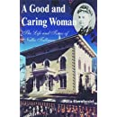 A Good and Caring Woman: The Life and Times of Nellie Tallman
