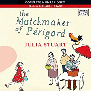 The Matchmaker of Perigord | [Julia Stuart]