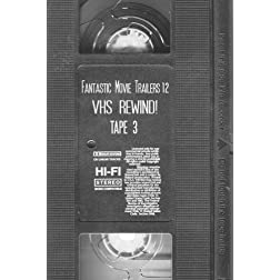 Fantastic Movie Trailers 12 - VHS Rewind! Tape 3