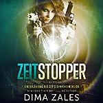 Zeitstopper [Time Stopper]: Eine Erzählung aus der Gedankendimension [A Story from the Thoughts Dimension] | Dima Zales,Anna Zaires