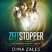 Zeitstopper [Time Stopper]: Eine Erzählung aus der Gedankendimension [A Story from the Thoughts Dimension] | Dima Zales, Anna Zaires