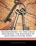img - for Freemasonary: Its Two Great Doctrines, the Existence of God and a Future State book / textbook / text book