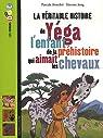 La véritable histoire de Yéga, l'enfant de la préhistoire qui aimait les chevaux par Jung