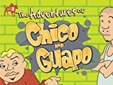The Adventures of Chico and Guapo: Episode 6
