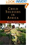 Child Soldiers in Africa (The Ethnogr...
