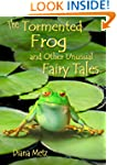 The Tormented Frog and Other Unusual...