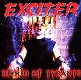 echange, troc  - Exciter Blood Of Tyrants