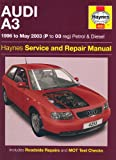 Audi A3 Petrol and Diesel Service and Repair Manual: 1996 to 2003 (Haynes Service and Repair Manuals