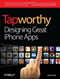 img - for Tapworthy: Designing Great iPhone Apps book / textbook / text book