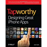 Tapworthy: Designing Great iPhone Appsby Josh Clark