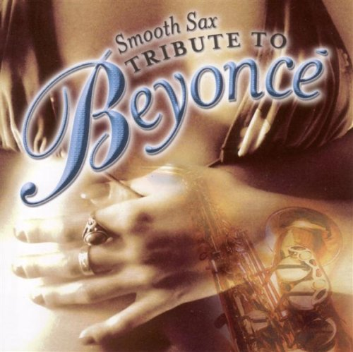 Smooth Sax Tribute to Beyonce by Beyonce