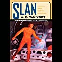 Slan (       UNABRIDGED) by A. E. van Vogt Narrated by Oliver Wyman