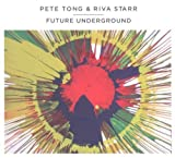Various Artists Pete Tong And Riva Starr - Future Underground