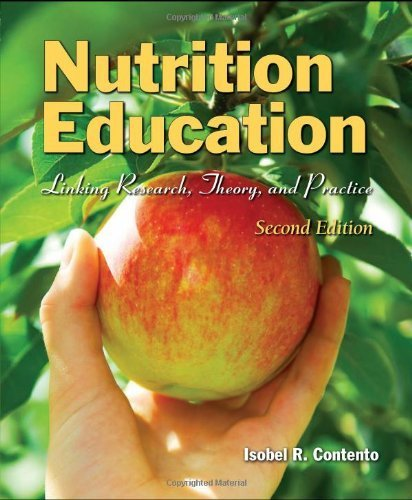 Nutrition Education: Linking Research, Theory, And Practice 2Nd (Second) By Contento, Isobel R. (2010) Paperback