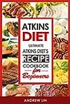 Atkins Diet: Ultimate Atkins Diet's R...