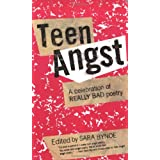 Teen Angst: A Celebration of Really Bad Poetry ~ Sara Bynoe