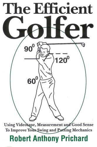 the-efficient-golfer-using-videotape-measurement-and-good-sense-to-improve-your-swing-and-putting-me
