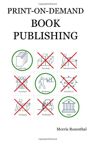 Buchcover: Print On Demand Book Publishing: A New Approach  to Printing and Marketing Books for Publishers and Authors