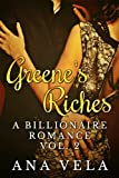 Greenes Riches (A Billionaire Romance - Vol. 2)