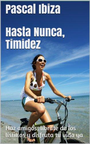 Hasta nunca, timidez por Pascal Ibiza