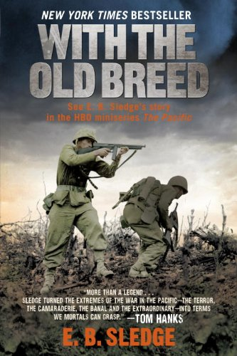 With the Old Breed  At Peleliu and Okinawa, E. B. Sledge