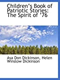 Childrens Book of Patriotic Stories: The Spirit of 76