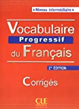 img - for Vocabulaire Progressif du Francais - Nouvelle Edition: Corriges (Niveau Intermediaire) (French Edition) book / textbook / text book