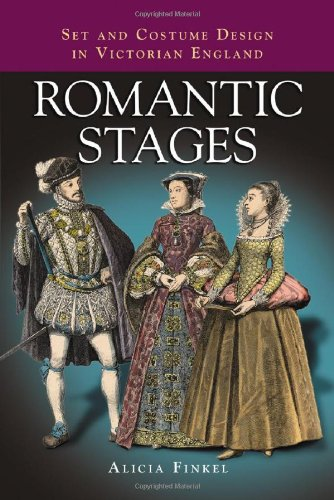 Romantic Stages: Set and Costume Design in Victorian England