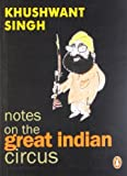Notes on the Great Indian Circus (0141005769) by Singh, Khushwant